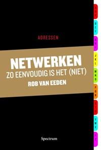 Netwerken zo eenvoudig is het (niet) | Rob van Eeden |