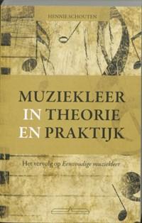 Muziekleer in theorie en praktijk | Hennie Schouten |