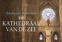 Kathedraal van de zee   Ildefonso Falcones  