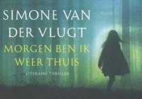 Morgen ben ik weer thuis DL | Simone Van Der Vlugt |