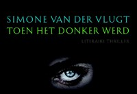 Toen het donker werd | Simone van der Vlugt |