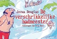 De verschrikkelijke badmeester | Jozua Douglas |