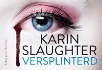 Versplinterd | Karin Slaughter |