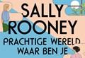Prachtige wereld, waar ben je   Sally Rooney  