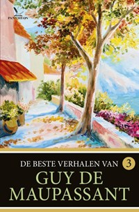 De beste verhalen van Guy de Maupassant / 3 | Guy de Maupassant |