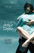 Fatale liefde | Carry Slee |
