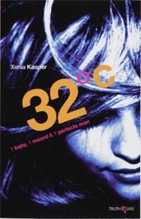32 graden 1 baby, 1 moord en 1 perfecte man | Xenia Kasper |