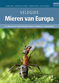 Veldgids Mieren van Europa   Claude Lebas ; Christophe Galkowski ; Rumsaïs Blatrix ; Philippe Wegnez  