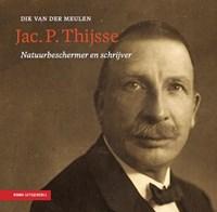 Jac. P. Thijsse - natuurbeschermer en schrijver 1   Dik van der Meulen  