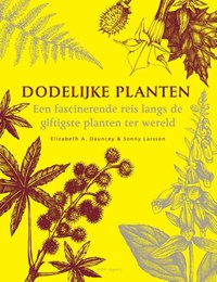 Dodelijke planten | Elizabeth A. Dauncey ; Sonny Larsson |