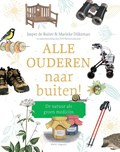 Alle ouderen naar buiten | Jasper de Ruiter ; Marieke Dijksman |
