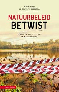 Natuurbeleid betwist   Arjen Buijs ; Froukje Boonstra  