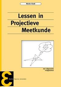 Lessen in projectieve meetkunde | Martin Kindt |