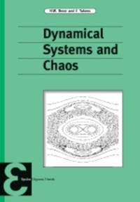 Dynamical Systems and Chaos | H.W. Broer ; F. Takens |