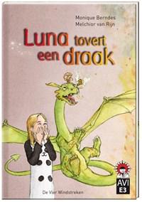 Luna tovert een draak | Monique Berndes |