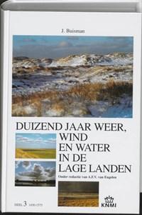 Duizend jaar weer, wind en water in de Lage Landen 3 1450-1575 | Jan Buisman |