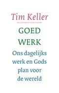 Goed werk | Tim Keller |
