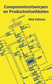 Componentontwerpen en productontwikkelen   Mick Eekhout  