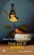 Vaak ben ik gelukkig | Jens Christian Grøndahl |