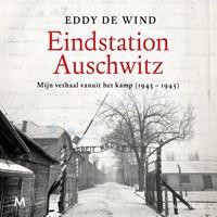 Eindstation Auschwitz | Eddy de Wind |