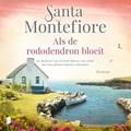 Als de rododendron bloeit | Santa Montefiore |