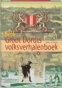 Bèèèh, Groot Dordts Volksverhalenboek   R.A. Koman  