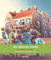 De televisie komt! de tijd van televisie en computers 1950 - heden   Wilma Degeling  