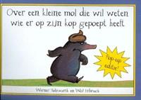Over een kleine mol die wil weten wie er op zijn kop gepoept heeft /pop-up   Werner Holzwarth  