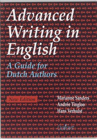 Advanced writing in English   M. Sanders ; A. Tingloo ; H. Verhulst  