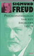 Psychopathologie van het dagelijks leven   S. Freud  
