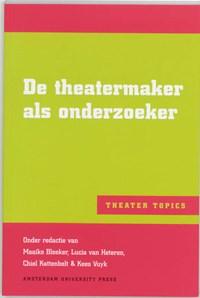 De theatermaker als onderzoeker   M. Bleeker  