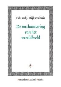 De mechanisering van het wereldbeeld | E.J. Dijksterhuis |