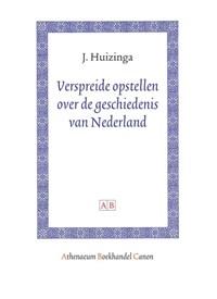 Verspreide opstellen over de geschiedenis van Nederland   Johan Huizinga  
