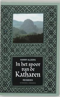 In het spoor van de Katharen | Hanny Alders |