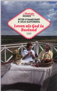 Leven als God in Rusland | Peter d' Hamecourt ; J. Klotchkova |