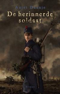 De herinnerde soldaat   Anjet Daanje  