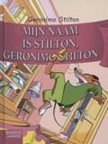 Mijn naam is Stilton, Geronimo Stilton | Geronimo Stilton |