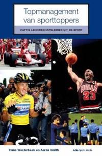 Topmanagement van sporttoppers | H. Westerbeek ; Alison Smith |