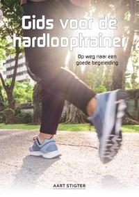 Gids voor de hardlooptrainer | Aart Stigter |