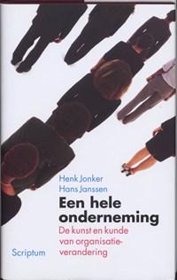 Een hele onderneming   H. Jonker ; H. Janssen ; Hans Janssen  