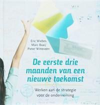 De eerste drie maanden van een nieuwe toekomst | E. Wiebes ; M. Baaij ; P. Witteveen |