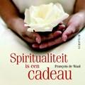 Spiritualiteit is een cadeau   Francois de Waal  