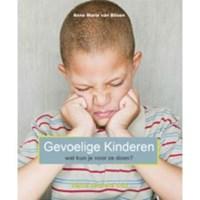 Gevoelige kinderen, wat kun je voor ze doen   A.M. van Bilsen  