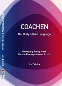 Coachen met body en mind language | Jos Dolstra |