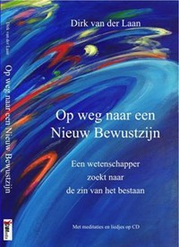 Op weg naar een nieuw bewustzijn   Dirk van der Laan  