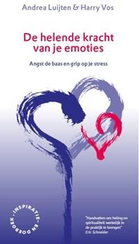 De helende kracht van je emoties   Andrea Luijten ; Harry Vos  