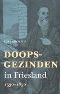 Doopsgezinden in Friesland | Cor Trompetter |