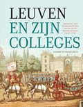 Leuven en zijn colleges   Edward de Maesschalck  