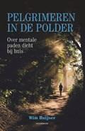 Pelgrimeren in de polder | Wim Huijser |