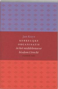 Kerkelijke organisatie in het middeleeuwse bisdom Utrecht | J. Kuys |